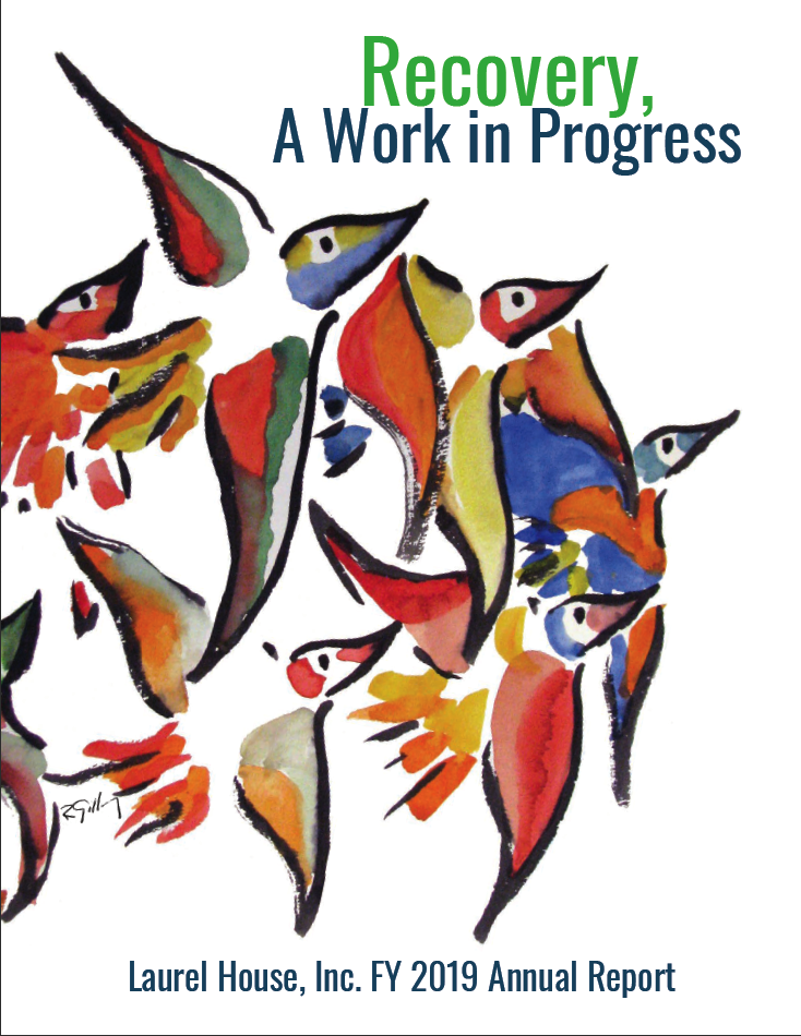 Recovery, a work in progress. Laurel House, Inc. FY 2019 Annual Report